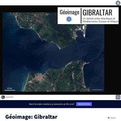 Géoimage: Gibraltar by mlachenal et l'atelier carto du Lycée Lyautey on Genially