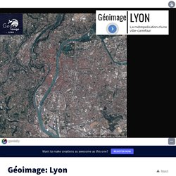 Géoimage: Lyon by mlachenal on Genially