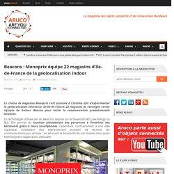 Beacons : Monoprix équipe 22 magasins d'Ile-de-France de la géolocalisation indoor
