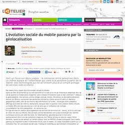 L'évolution sociale du mobile passera par la géolocalisation