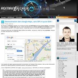 Géolocalisation dans Google Maps, sans GPS ni puce GSM !
