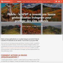 Habile : le WWF a inventé une fausse géolocalisation Instagram pour protéger des sites naturels