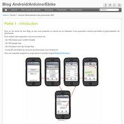 Blog Android/Arduino/Ebike - Tutoriel 1 : Android Géolocalisation des pharmacies (API)