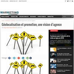 Géolocalisation et promotion, une vision d'agence