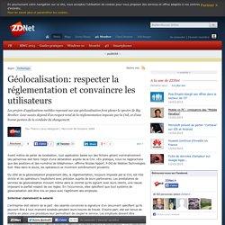 Géolocalisation: respecter la réglementation et convaincre les utilisateurs