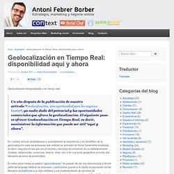 Geolocalización en Tiempo Real: disponibilidad aquí y ahora