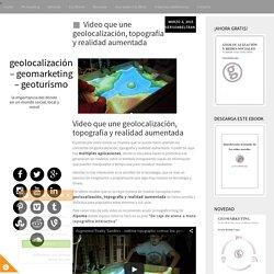 Video que une geolocalización, topografía y realidad aumentada