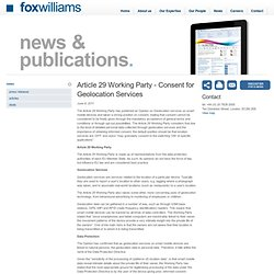 Article 29 Working Party - Consent for Geolocation Services, Business Law Firm, Fox Williams