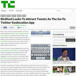 Birdfeed Looks To Attract Tweets As The Go-To Twitter Geolocation App