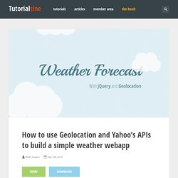 How to use Geolocation and Yahoo's APIs to build a simple weather webapp
