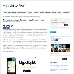 The next step in geolocation – social awareness - Webdistortion