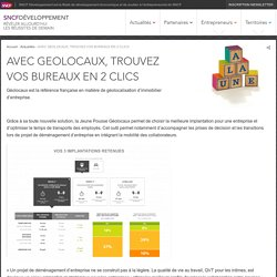 AVEC GEOLOCAUX, TROUVEZ VOS BUREAUX EN 2 CLICS - SNCF Développement