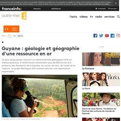 Guyane : géologie et géographie d'une ressource en or - outre-mer 1ère