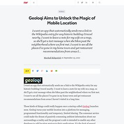 Geoloqi Aims to Unlock the Magic of Mobile Location