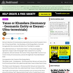 Yanas or Khundara (Geomancy - Geomantic Entity or Eieyani - Ultra-terrestrials)