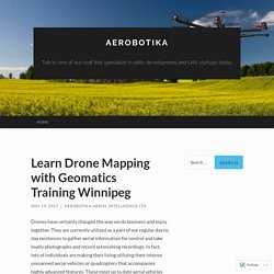 Learn Drone Mapping with Geomatics Training Winnipeg