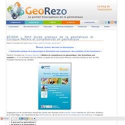 La Minute GeoRezo » AFIGEO – Petit Guide pratique de la géomatique et Colloque Métiers et compétences en géomatique