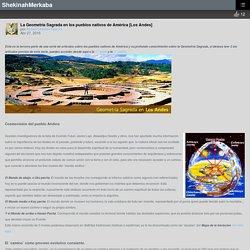 La Geometría Sagrada en los pueblos nativos de América [Los Andes] – ShekinahMerkaba