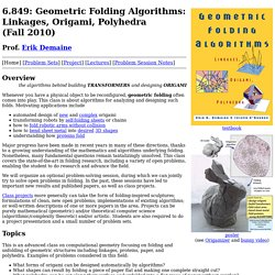 Geometric Folding Algorithms: Linkages, Origami, Polyhedra (Fall 2010)