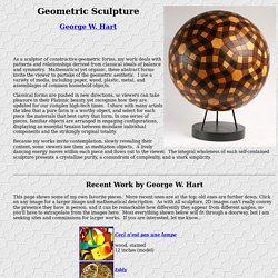 Geometric Sculpture of George W. Hart, mathematical sculptor