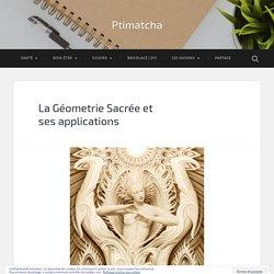 La Géometrie Sacrée et ses applications