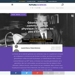 Géométrie non commutative et physique (1/3) : dans les pas d'Einstein