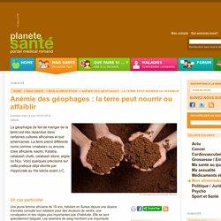 Anémie des géophages : la terre peut nourrir ou affaiblir / Mon alimentation