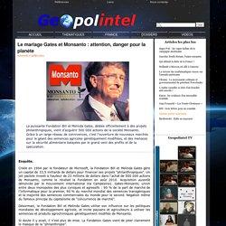 Le mariage Gates et Monsanto : attention, danger pour la planète - Geopolintel - comprendre les enjeux globaux d'aujourd'hui