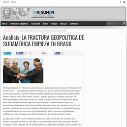Análisis: LA FRACTURA GEOPOLÍTICA DE SUDAMÉRICAEMPIEZA EN BRASIL