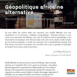 Géopolitique africaine alternative - Achille Mbembe et Philippe Rekacewicz
