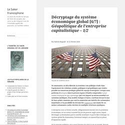 Décryptage du système économique global [6/7] : Géopolitique de l'entreprise capitalistique – 1/2
