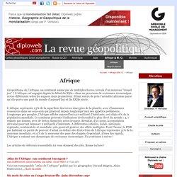 La géopolitique de l'Afrique présentée par Diploweb. Un continent qui sera peuplé de 2 milliards d'habitants en 2050, déjà animé par des dynamiques démographiques, économiques, stratégiques et politiques qu'il faut comprendre - Diploweb.com