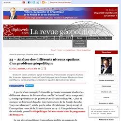 Manuel de géopolitique. Analyse des différents niveaux spatiaux d'un problème géopolitique. P. Gourdin