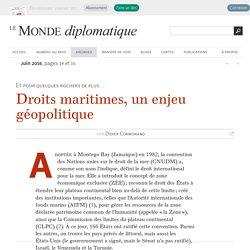 Droits maritimes, un enjeu géopolitique, par Didier Cormorand (Le Monde diplomatique, juin 2016)
