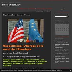 Géopolitique. L'Europe et le recul de l'Amérique