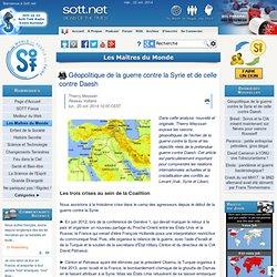Géopolitique de la guerre contre la Syrie et de celle contre Daesh