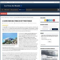 Le Louvre d'Abou Dabi, symbole du soft power français – Les Yeux du Monde : actualité, géopolitique et relations internationales