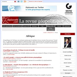 Afrique - Diploweb.com, revue geopolitique, articles, cartes, relations internationales