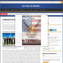 Le MERCOSUR, ou les ambiguïtés de l'intégration latino-américaine – Les Yeux du Monde : actualité, géopolitique et relations internationales