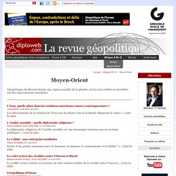 Moyen-Orient - Diploweb.com, revue geopolitique, articles, cartes, relations internationales