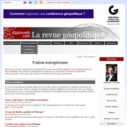Union européenne - Diploweb.com, revue geopolitique, articles, cartes, relations internationales