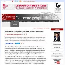 France. Géopolitique des micro-territoires : le cas de la ville de Marseille. Rapports de forces, rivalités avec Paris, relations avec la zone euro-méditerranéenne