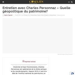 Entretien avec Charles Personnaz - Quelle géopolitique du patrimoine?