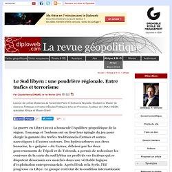 Géopolitique du sud libyen: une poudrière régionale