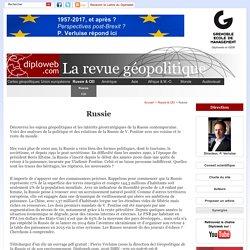 Géopolitique de la Russie : les meilleurs experts sur Diploweb, analyses inédites, entretiens, cartes, statistiques - Diploweb.com