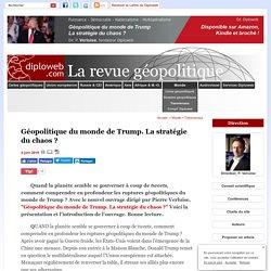 Géopolitique du monde de Trump. La stratégie du chaos ? Un livre Diploweb via Amazon
