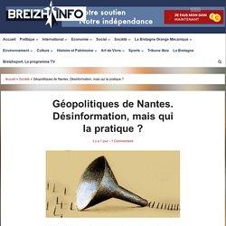 Géopolitiques de Nantes. Désinformation, mais qui la pratique ?