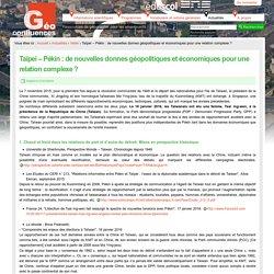 Taïpei – Pékin : de nouvelles donnes géopolitiques et économiques pour une relation complexe