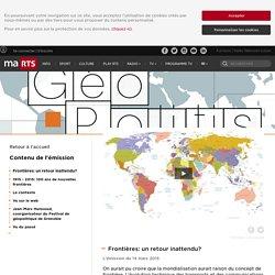 Geopolitis - Frontières: un retour inattendu?