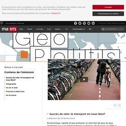 Geopolitis - Succès du vélo : le transport en roue libre ?